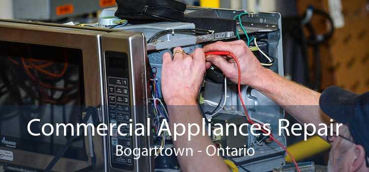 Commercial Appliances Repair Bogarttown - Ontario