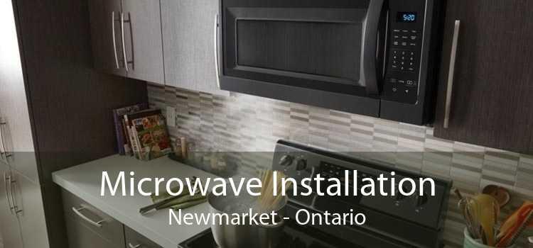Microwave Installation Newmarket - Ontario